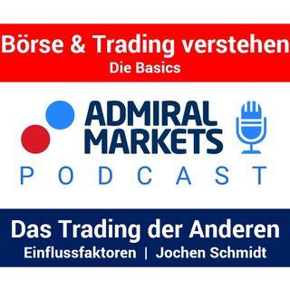 Das Trading der Anderen - Unterschätzte Einflussfaktoren beim Handel