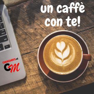 """""""Un Caffè Con Te"""" Mercoledì 12 Febbraio 2020"""