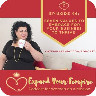 Seven Values to Embrace for Your Business to Thrive