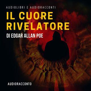 il cuore rivelatore di E.A. Poe - Audiolibri e Audioracconti