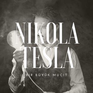 Nikola Tesla Hakkında Bilmediklerimiz..