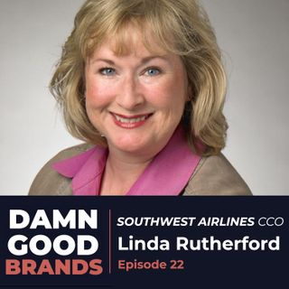 SOUTHWEST AIRLINES CCO, & SVP Linda Rutherford [Episode 22]