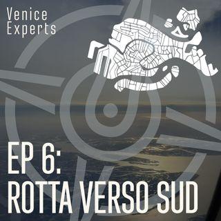 Ep6: Rotta Verso Sud