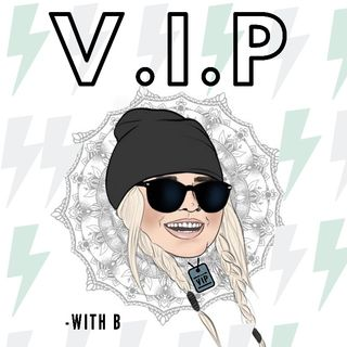 V.I.P w/ B Episode 1: (Intro) Get to know B!