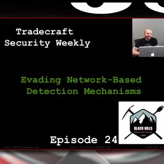 Evading Network-Based Detection Mechanisms - Tradecraft Security Weekly #24