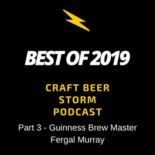 Best of 2019 Part 3 – Guinness Brew Master Fergal Murray