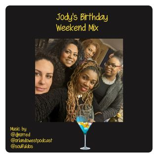Dj Norred, Orlando West & SoulfulDoS | Jody's Birthday Weekend Mix