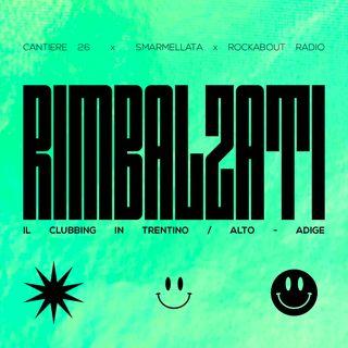 #RIMBALZATI / il clubbing in Trentino Alto-Adige
