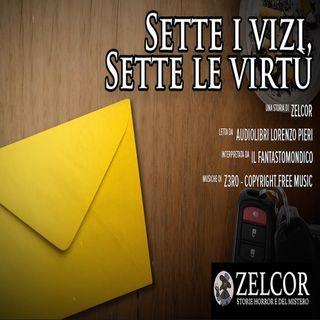 Audiolibro - Sette i Vizi, Sette le Virtù - Zelcor Storie Horror