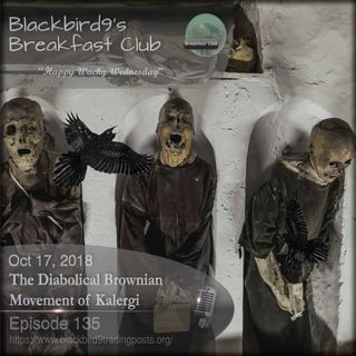 The Diabolical Brownian Movement of Kalergi - Blackbird9 Podcast