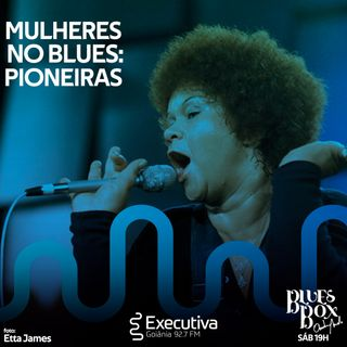 Blues Box - Rádio Executiva - 09 de Novembro de 2019