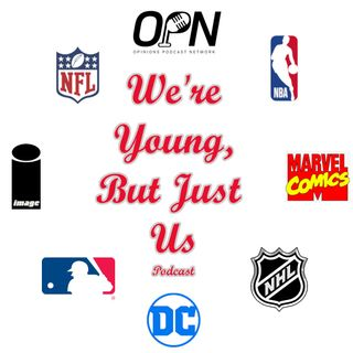 We're Young, But Just Us Podcast