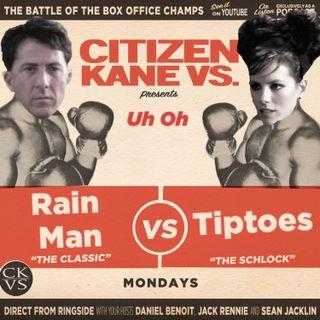 Rain Man vs Tiptoes