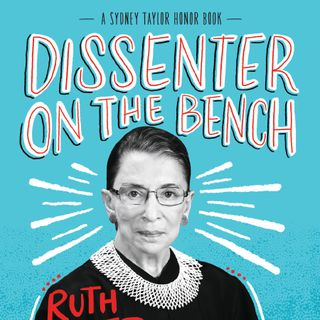 Episode 6: Dissenter on the Bench: Ruth Bader Ginsberg's Life & Work