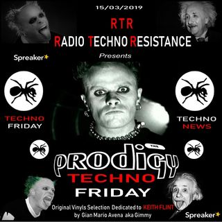 RTR presents TECHNO FRIDAY Special PRODIGY dedicated to KEITH FLINT