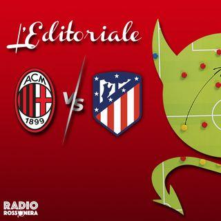 L'Editoriale di Milan - Atletico Madrid 1-2 | Kessiè e Cakir abbattono il Milan
