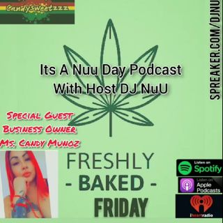 Its A Nuu Day Podcast FRESHLY BAKED FRIDAY PART 1 & 2