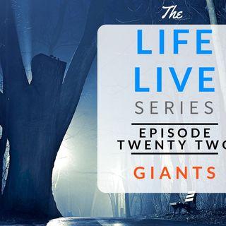 Life Live Episode 22 - Giants | Suicide, Depression & Life Lessons