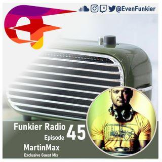 Funkier Radio Episode 45 (MartinMax Guest Mix)