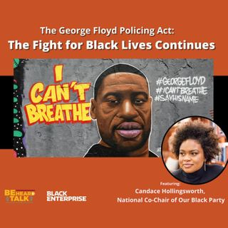 The George Floyd Policing Act: The Fight for Black Lives Continues