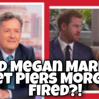 Did Megan Markle Get Piers Morgan Fired
