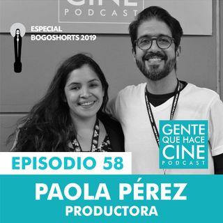 EP58: ESPECIAL BOGOSHORTS con Paola Pérez (Productora)
