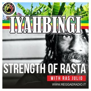 IYAHBINGI - Pt6- Ras Julio - 05_01_2020 STRENGTH OF RASTA