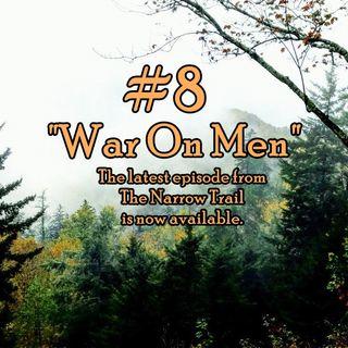 #8 - War On Men - TNT