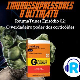 [EP2]   Imunossupressores: o Ultimato - o verdadeiro poder dos Corticóides