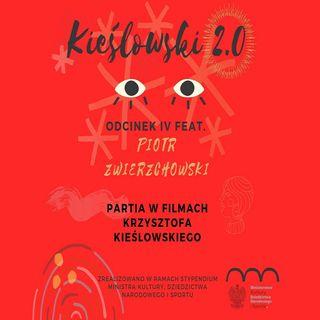 Podcast Kieślowski 2.0, odc. 4 - Piotr Zwierzchowski