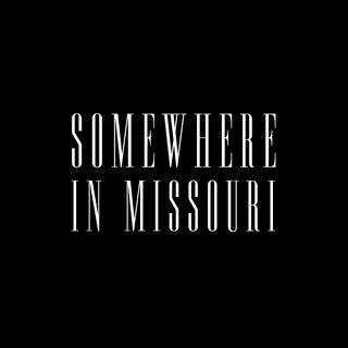 Somewhere in Missouri
