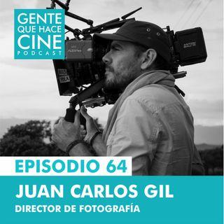 EP64: DIR. DE FOTOGRAFÍA EN PELIS Y SERIES (Juan Carlos Gil)