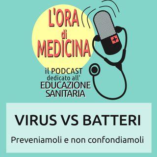Ep.14 | Virus VS Batteri