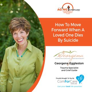 9/18/19: Georgena with Beyond Your Loss   How to Move Forward When a Loved One Dies by Suicide   Aging in Portland with Mark Turnbull