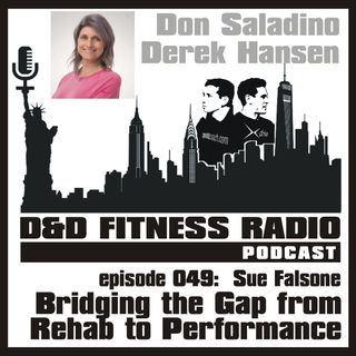 Episode 049 - Sue Falsone:  Bridging the Gap from Rehab to Performance