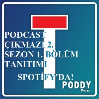 Podcast Çıkmazı 2. Sezon Yayında!