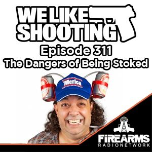 WLS 311 - The Dangers of Being Stoked