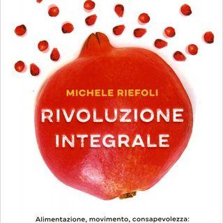 """Michele Riefoli """"Rivoluzione integrale"""""""