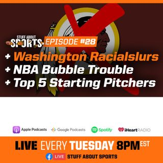 #28 - Washington Racialslurs, NBA Bubble Trouble, Mike Trout's Mom