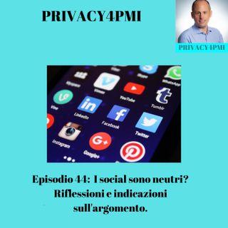 Episodio 44. I social sono neutri? Riflessioni e indicazioni sull'argomento.