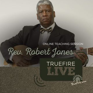 Reverend Robert Jones - Blues Guitar Lessons, Q&A, and Performances