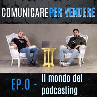 Episodio 0 - Il mondo del Podcasting