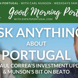 'Ask Anything about Portugal' & Correa's financial update on The Good Morning Portugal! Show