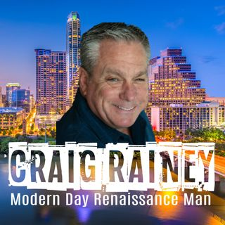 Craig Rainey - Renaissance Man