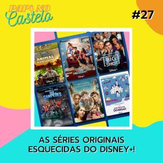 #Papo 27: As Séries Originais Esquecidas do Disney+