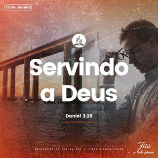 15 de Janeiro - Servindo a Deus