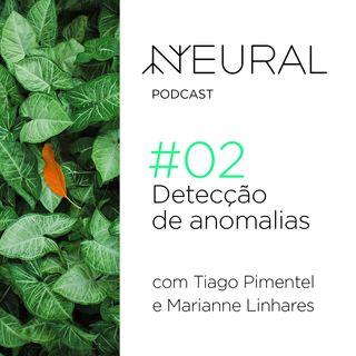 #2 Detecção de anomalia com Marianne Linhares e Tiago Pimentel.
