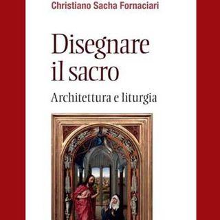 120 - Disegnare il sacro. Architettura e liturgia