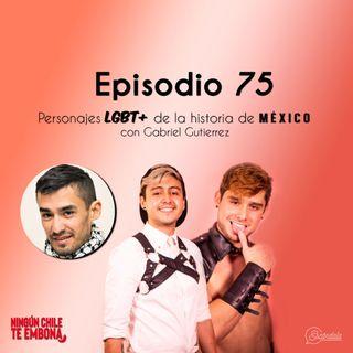 Ep 75Personajes LGBT+ de la historia de México con Gabriel Gutierrez