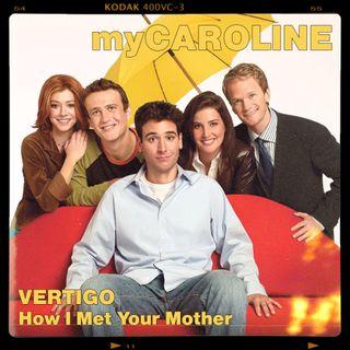 VERTIGO // How I Met Your Mother